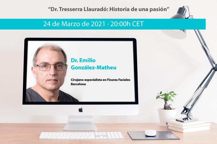 """Dr. Emilio González-Matheu: """"Dr. Tresserra Llauradó: Historia de una pasión"""""""